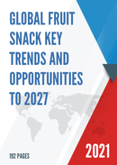 Global Fruit Snack Key Trends and Opportunities to 2027