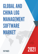 Global and China Log Management Software Market Size Status and Forecast 2021 2027