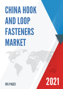 China Hook and Loop Fasteners Market Report Forecast 2021 2027