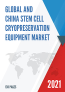 Global and China Stem Cell Cryopreservation Equipment Market Insights Forecast to 2027