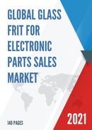 Global Glass Frit for Electronic Parts Sales Market Report 2021