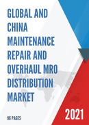 Global and China Maintenance Repair and Overhaul MRO Distribution Market Size Status and Forecast 2021 2027
