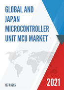 Global and Japan Microcontroller Unit MCU Market Insights Forecast to 2027
