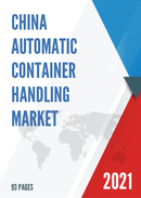 China Automatic Container Handling Market Report Forecast 2021 2027