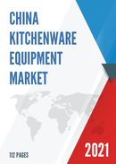China Kitchenware Equipment Market Report Forecast 2021 2027