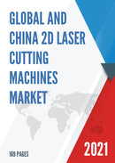 Global and China 2D Laser Cutting Machines Market Insights Forecast to 2027