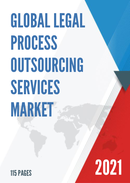 Global Legal Process Outsourcing Services Market Size Status and Forecast 2021 2027