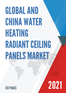 Global and China Water Heating Radiant Ceiling Panels Market Insights Forecast to 2027