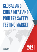 Global and China Meat and Poultry Safety Testing Market Size Status and Forecast 2021 2027