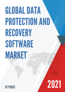 Global Data Protection And Recovery Software Market Size Status and Forecast 2021 2027