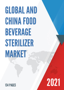 Global and China Food Beverage Sterilizer Market Insights Forecast to 2027