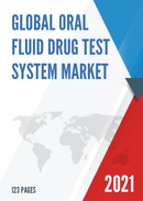 Global Oral Fluid Drug Test System Market Size Manufacturers Supply Chain Sales Channel and Clients 2021 2027