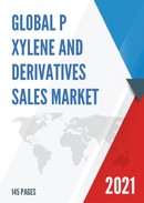 Global P xylene and Derivatives Sales Market Report 2021