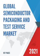 Global Semiconductor Packaging and Test Service Market Size Status and Forecast 2021 2027