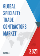 Global Specialty Trade Contractors Market Size Status and Forecast 2021 2027