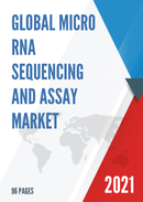 Global Micro RNA Sequencing and Assay Market Size Status and Forecast 2021 2027