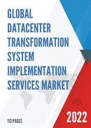 Global Datacenter Transformation System Implementation Services Market Size Status and Forecast 2021 2027