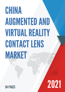 China Augmented and Virtual Reality Contact Lens Market Report Forecast 2021 2027