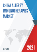 China Allergy Immunotherapies Market Report Forecast 2021 2027