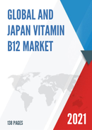 Global and Japan Vitamin B12 Market Insights Forecast to 2027