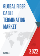 Global Fiber Cable Termination Market Size Status and Forecast 2021 2027