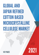 Global and Japan Refined Cotton Based Microcrystalline Cellulose Market Insights Forecast to 2027