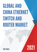 Global and China Ethernet Switch and Router Market Insights Forecast to 2027