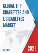Global THP Cigarettes and E Cigarettes Market Research Report 2021